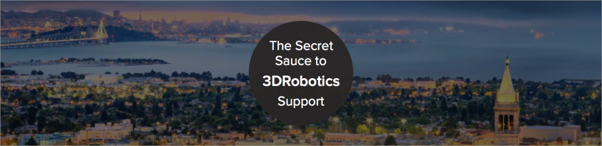 Soaring High with Customer Support, The 3D Robotics Way.