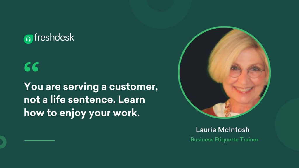 Laurie McIntosh - Customer Service Quotes