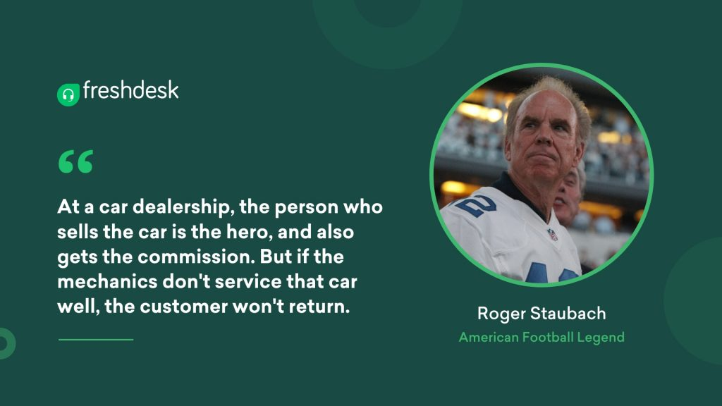 Roger Staubach - Customer Service Quotes