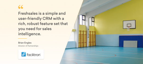How Facilitron increased sales visibility by 10X and redefined its sales management using Freshsales