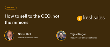 How to Sell to the CEO, not the minions – Webinar