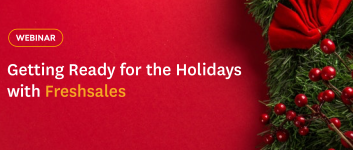 Getting Ready for the Holidays with Freshsales