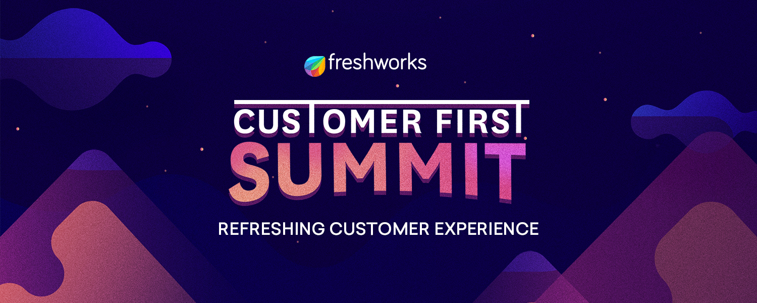 Customer First Summit Freshworks