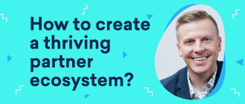 Uncomplicate – How to build a thriving partner ecosystem