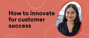 Uncomplicate – How to innovate for customer success