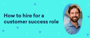 Uncomplicate – How to hire for a customer success role