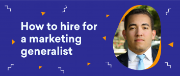 Uncomplicate- How to hire for a marketing generalist
