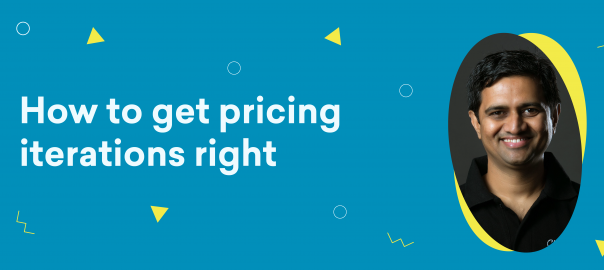 Uncomplicate – How to get pricing iterations right