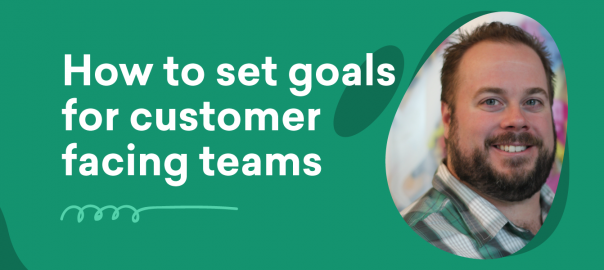 Uncomplicate –  How to set goals for customer facing teams