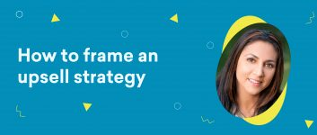 Uncomplicate – How to frame an upsell strategy