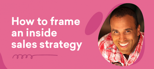 Uncomplicate – How to frame an inside sales strategy