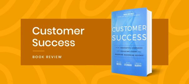 The 10 laws of customer success and other wisdom