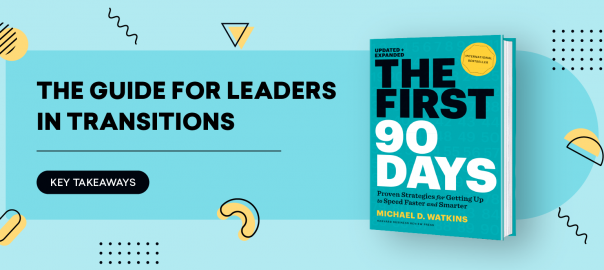 The First 90 Days: Ten steps to ace your first 3 months in a new role