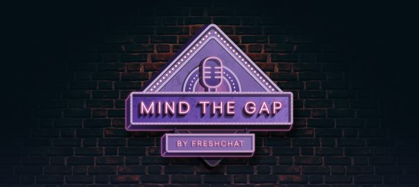 Mind The Gap – A new Podcast on Growth, Marketing, and Customer Experience