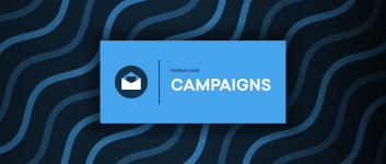 Boost your customer engagement game with Campaigns